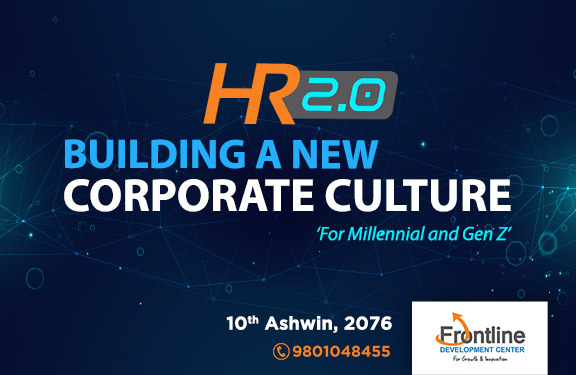 HR 2.0 – Building a New  Corporate Culture (For millennial and Gen Z)