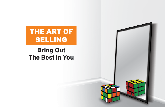 THE ART OF SELLING-BRING OUT THE BEST IN YOU
